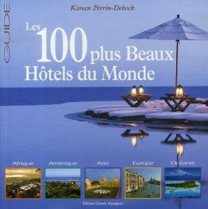 livre les 100 plus beaux hotels du monde kareen perrin debock. Black Bedroom Furniture Sets. Home Design Ideas