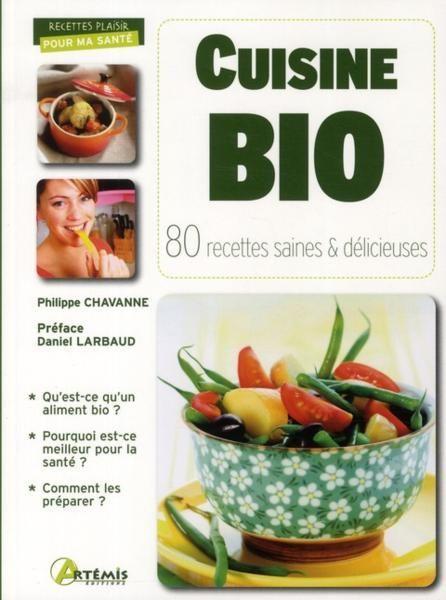 livre cuisine bio 80 recettes saines et d licieuses philippe chavanne acheter occasion. Black Bedroom Furniture Sets. Home Design Ideas