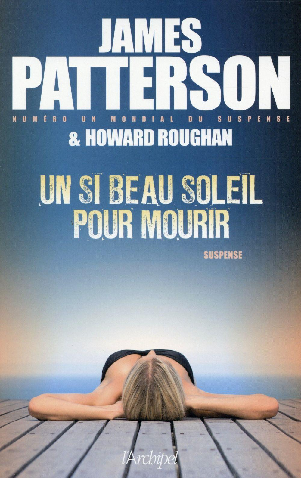Un si beau soleil pour mourir  - James Patterson  - Howard Roughan