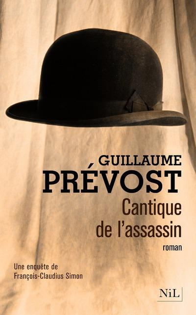 Cantique de l'assassin  - Guillaume Prévost