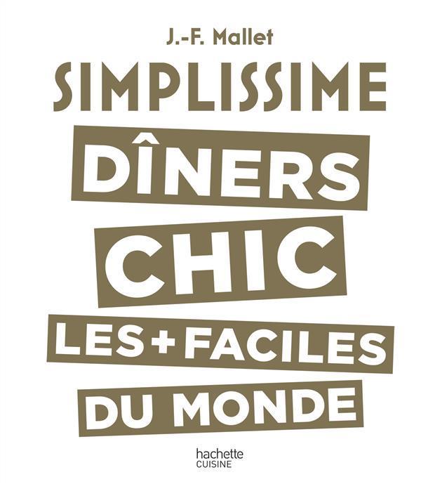 Simplissime le livre de cuisine chic le plus facile du for Simplissime le livre de cuisine le plus facile du monde