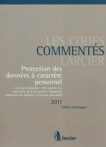 Protection de donnees a  caractere personnel  2011  annotaties  - Debeuckelaere