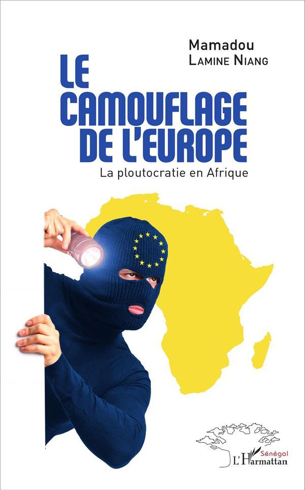 Le camouflage de l'Europe  - Mamadou Lamine Niang