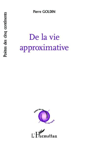 De la vie approximative  - Pierre Goldin