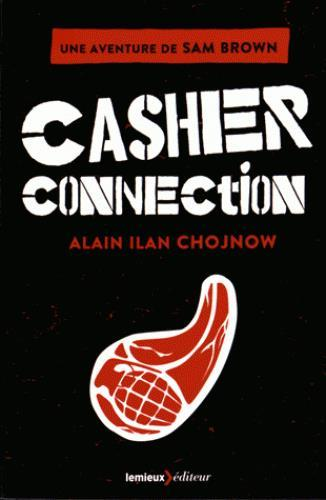 Casher connection ; une aventure de Sam Brown  - Alain-Ilan Chojnow