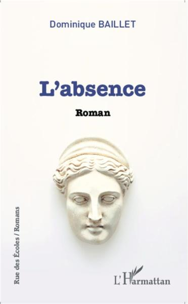 L'absence - roman  - Dominique Baillet