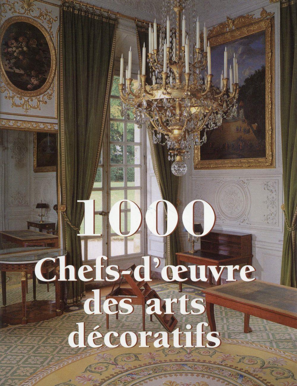 Vente Livre : 1000 chefs-d'oeuvre des arts décoratifs ...