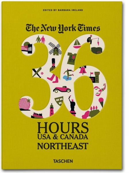 The New York Times ; 36 Hours ; USA Northeast  - Barbara Ireland