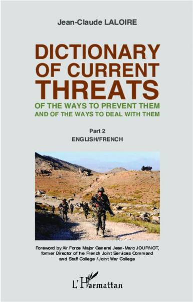 Dictionary of current t.2 ; threats of the ways to prevent them and of the way to deal with them  - Jean-Claude Laloire