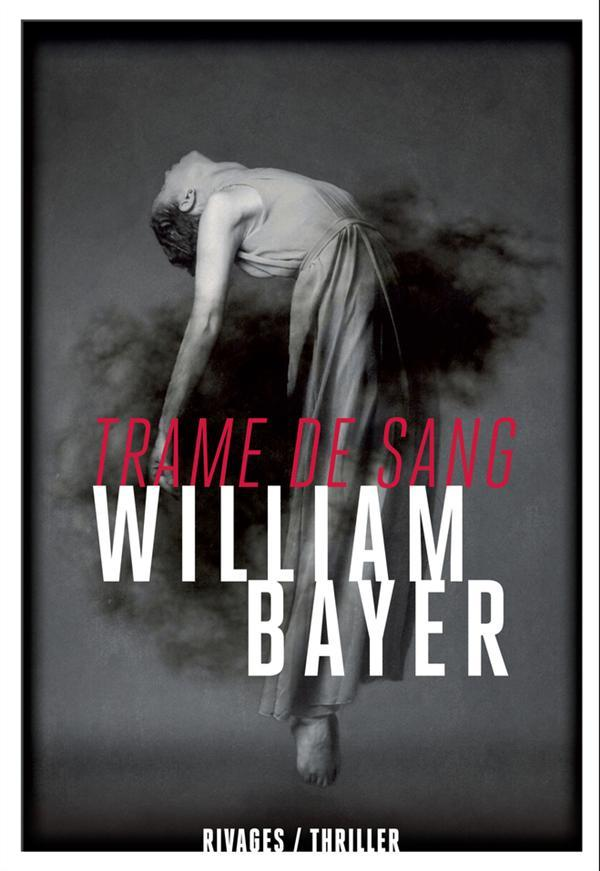 Trame de sang  - William Bayer
