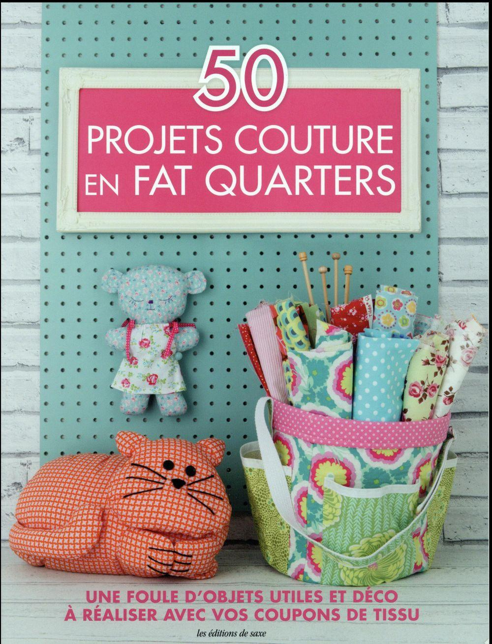 50 projets de couture en fat quarters  - Collectif