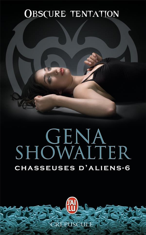 Chasseuses d'aliens t.6 ; obscure tentation  - Gena Showalter