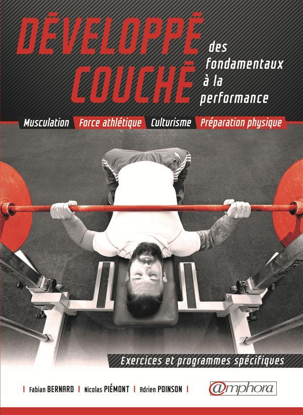 D velopp couch des fondamentaux la performance musculation force athl tique culturisme - Programme force developpe couche ...