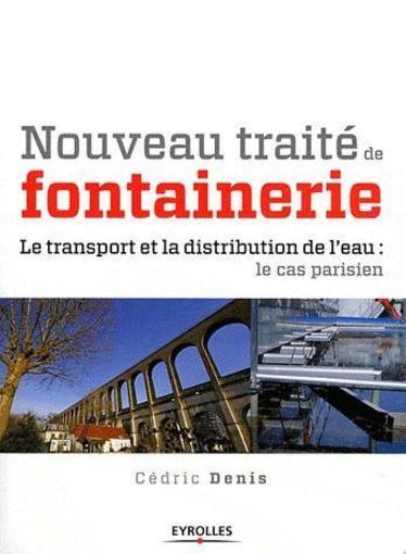 nouveau trait de fontainerie le transport et la distribution de l 39 eau le cas parisien. Black Bedroom Furniture Sets. Home Design Ideas