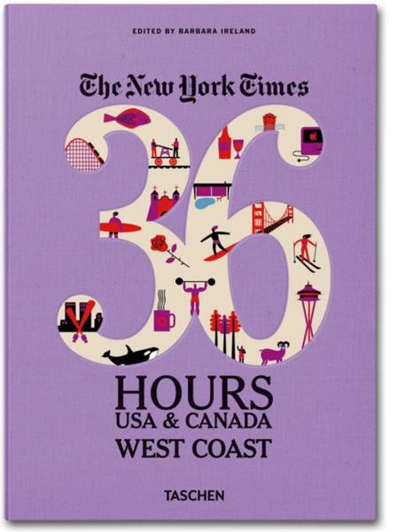 The New York Times ; 36 Hours ; USA West Coast  - Barbara Ireland