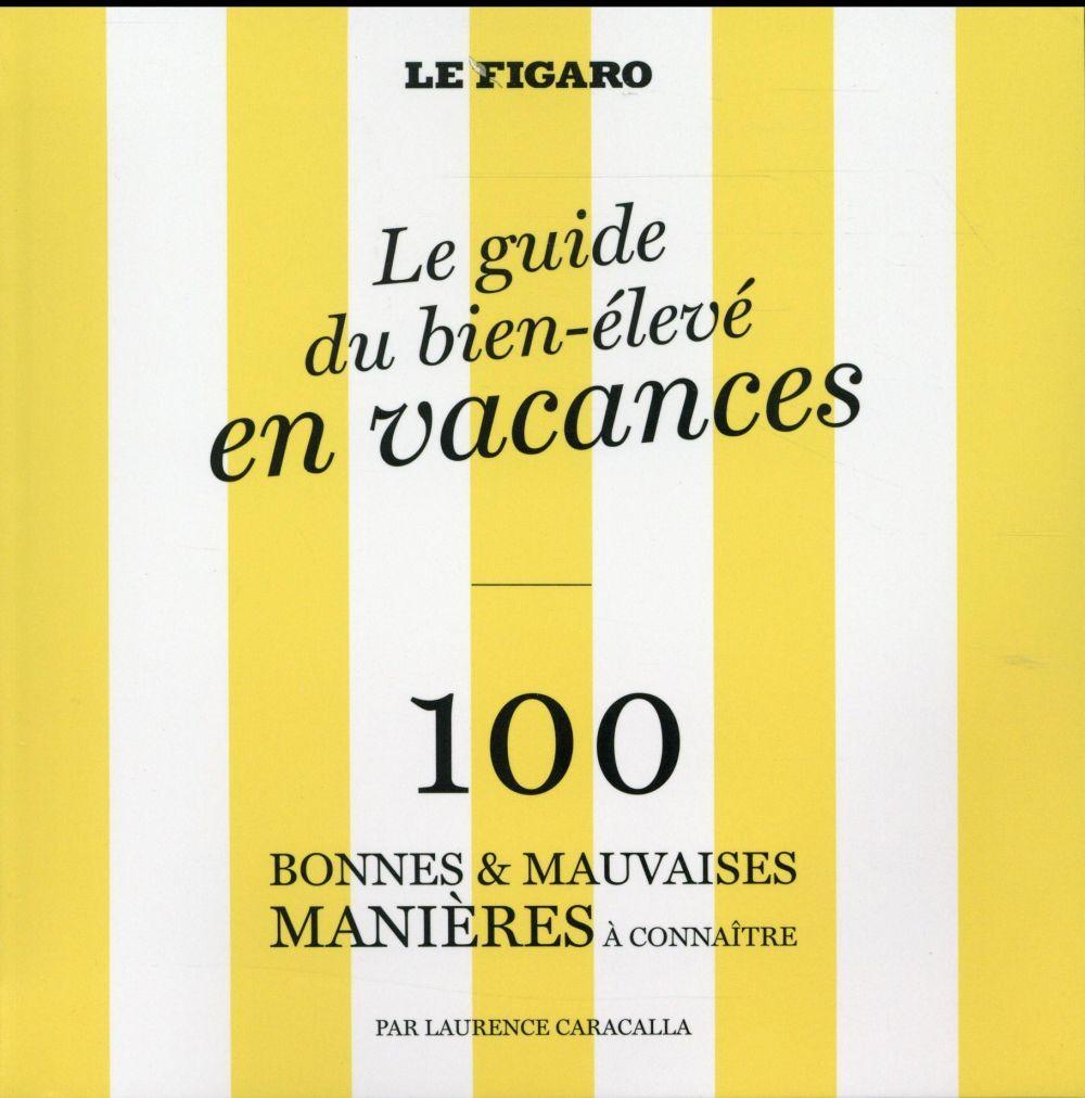 Le guide du bien lev en vacances 100 bonnes et - Les bonnes manieres a table en france ...