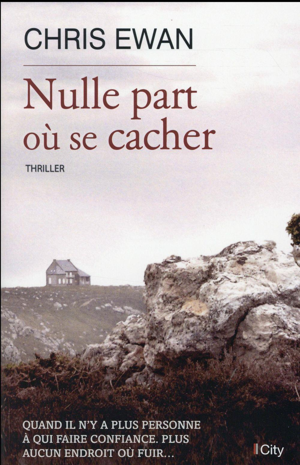 Nulle part où se cacher  - Chris Ewan