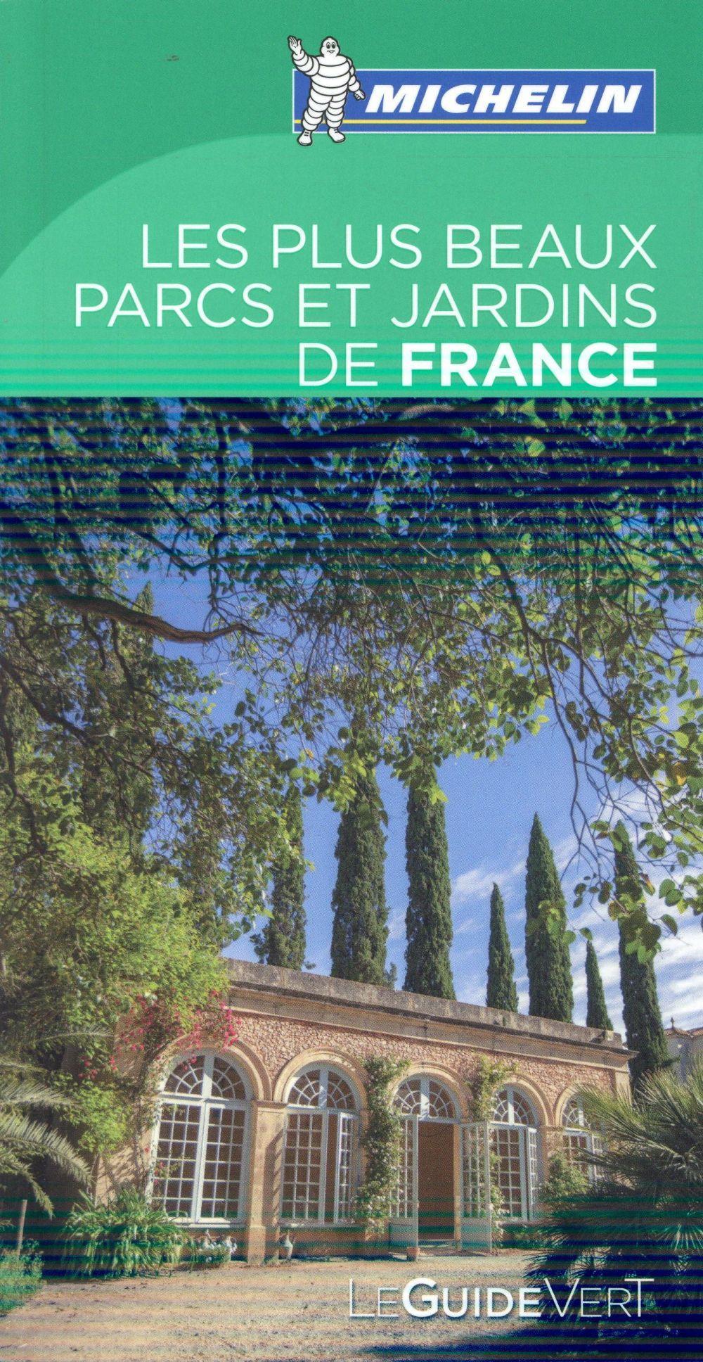 Le guide vert les plus beaux parc et jardins de france collectif michelin - Les plus beaux jardins de france ...