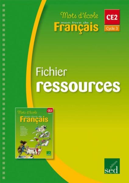 Mots D Ecole Mon Livre De Francais Ce2 Cycle 3 Fichier Ressoures Guide Du Maitre