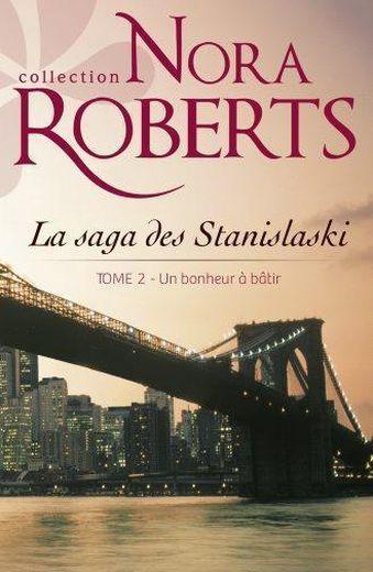Nora Robert - Les Stanislaki -T2- Un bonheur à batir