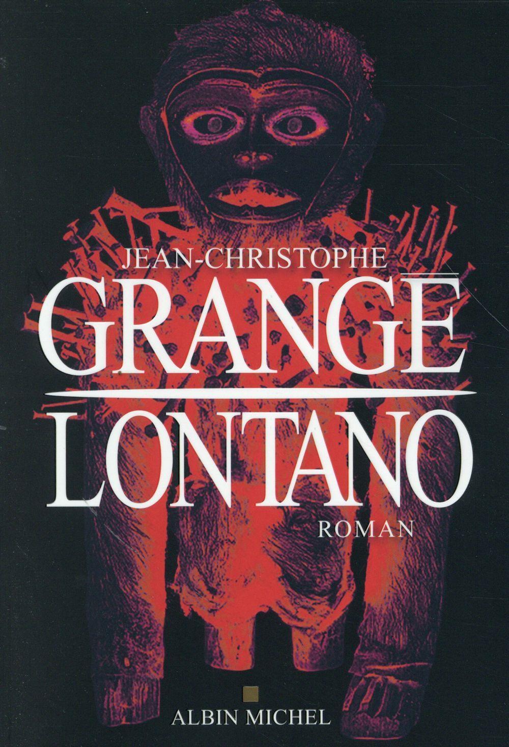 Lontano jean christophe grange livre france loisirs - Grange jean christophe prochain livre ...