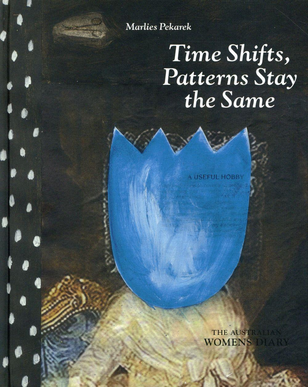 Time shifts patterns stay the same ; the Australian womens diary  - Marlies Pekarek