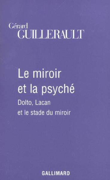 Livre le miroir et la psyche dolto lacan et le stade for Stade du miroir lacan