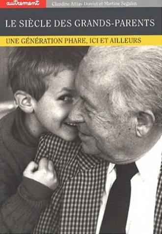 Le Siecle Des Grands-Parents  - Attias-Donfut C. / S