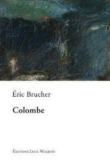 Colombe  - Eric Brucher