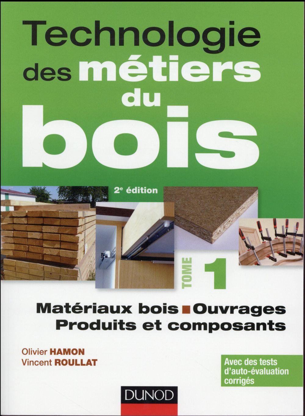 technologie des m tiers de bois t 1 mat riaux bois ouvrages produits et composants olivier. Black Bedroom Furniture Sets. Home Design Ideas