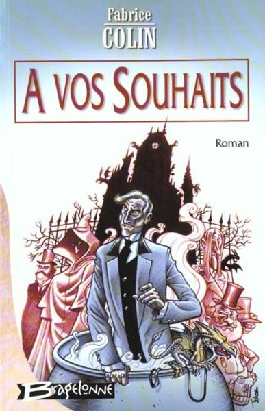 A Vos Souhaits  - Fabrice Colin