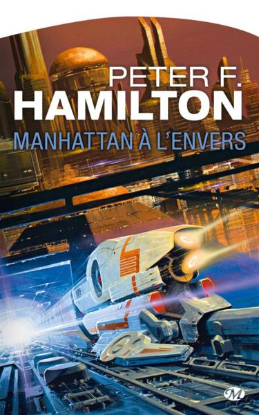 Manhattan à l'envers  - Peter F. Hamilton