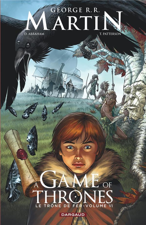 A game of thrones ; le trône fer t.6  - George R. R. Martin  - Daniel Abraham  - Tommy Patterson
