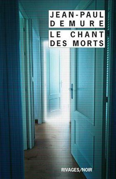 Le chant des morts  - Jean-Paul Demure