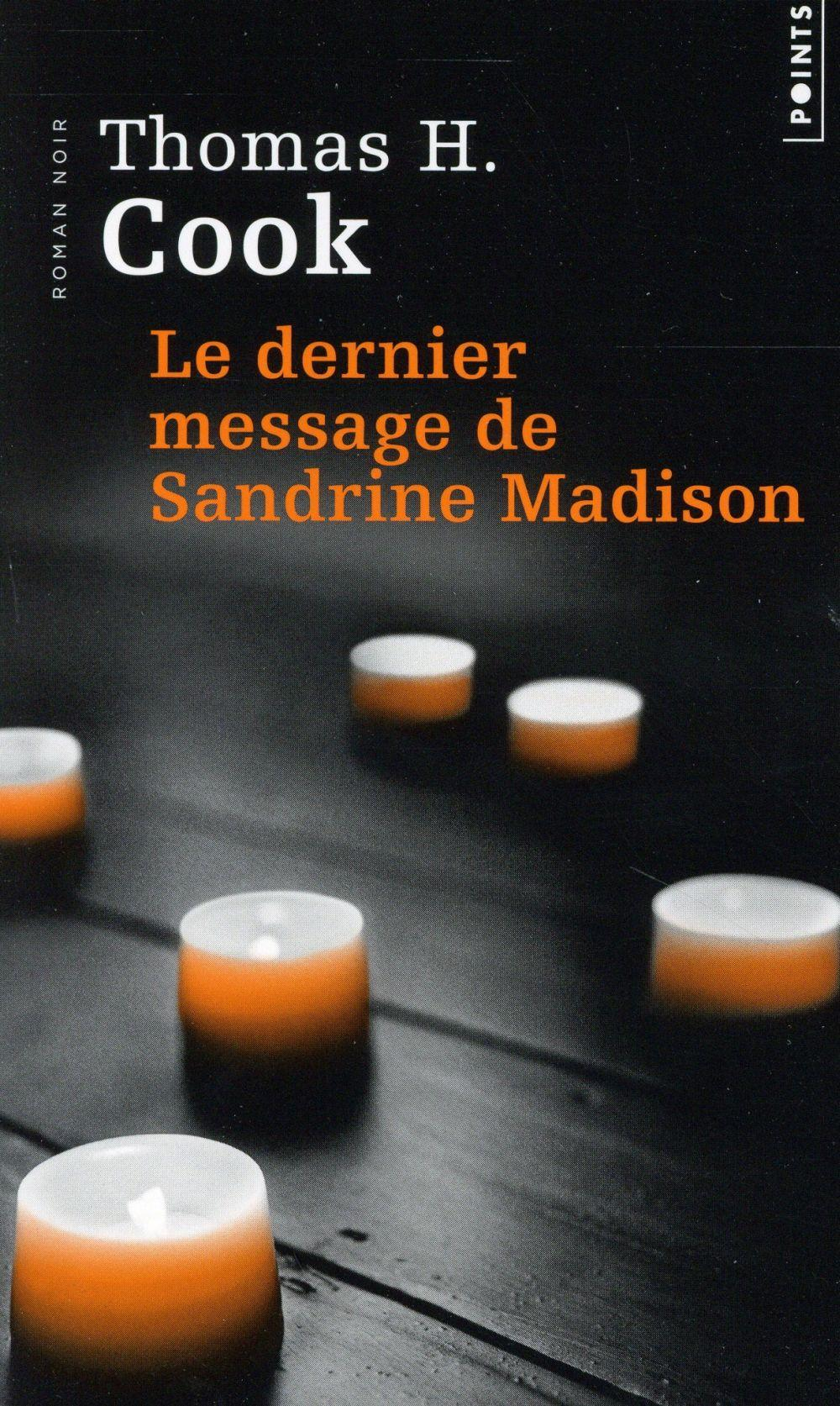 Le dernier message de Sandrine Madison  - Thomas H. Cook