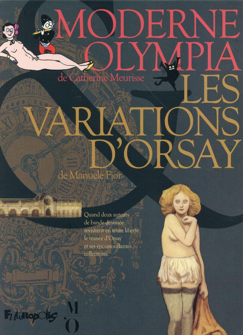 Coffret Orsay ; moderne Olympia ; les variations d'Orsay  - Catherine Meurisse  - Manuele Fior