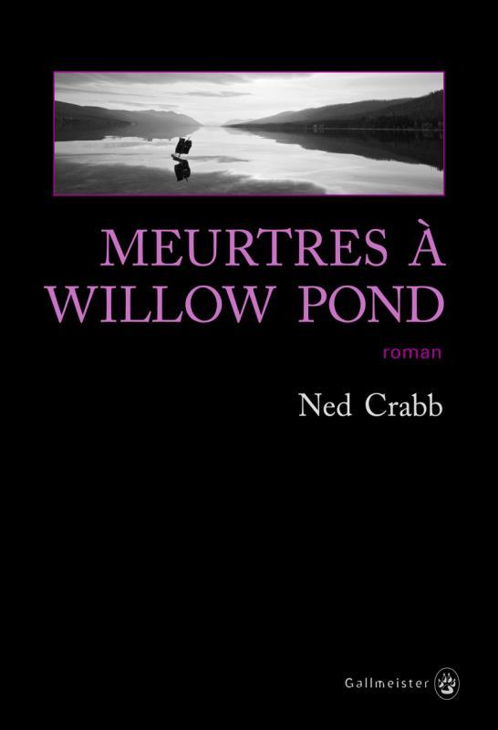 Vente Livre :                                    Meurtres à Willow Pond                                      - Ned Crabb