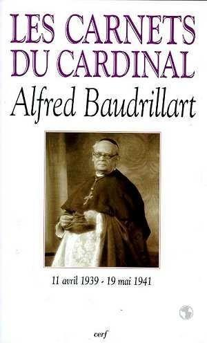 Les carnets du cardinal alfred  baudrillart tome 3 11 avril 1939 - 19 mai 1941  - Christophe P