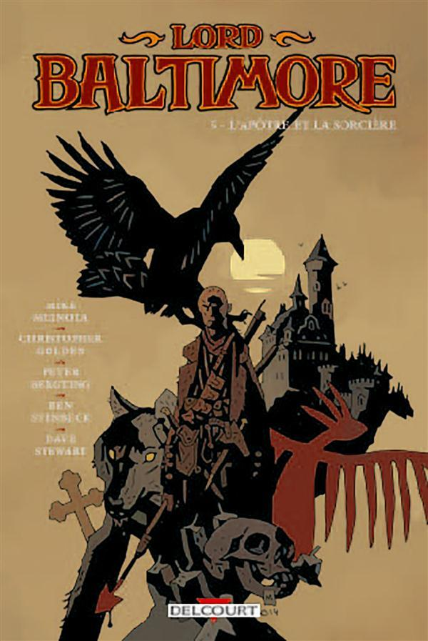 Lord Baltimore t.5 ; l'apôtre et la sorcière  - Peter Bergting  - Ben Stenbeck  - Christopher Golden  - Mike Mignola