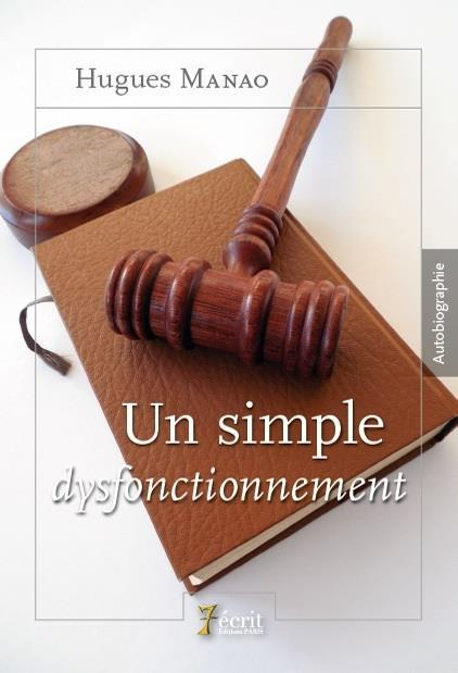 Vente Livre :                                    Un simple dysfonctionnement                                      - Hugues Manao