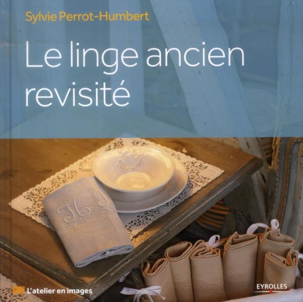 le linge ancien revisit sylvie perrot humbert livre france loisirs. Black Bedroom Furniture Sets. Home Design Ideas