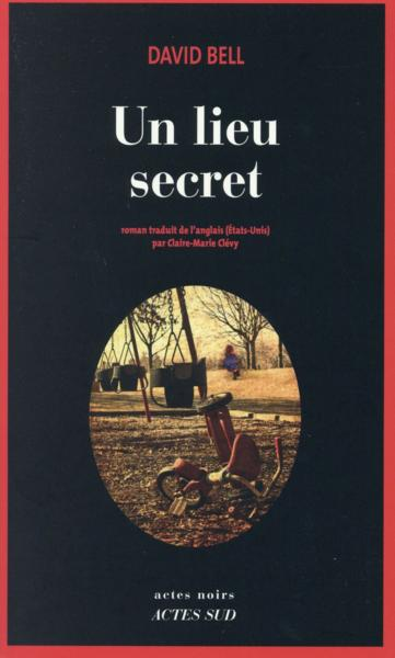 Vente Livre :                                    Un lieu secret                                      - David Bell