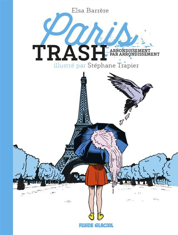 Vente Livre :                                    Paris trash, arrondissement par arrondissement                                      - Stephane Trapier  - Elsa Barrere