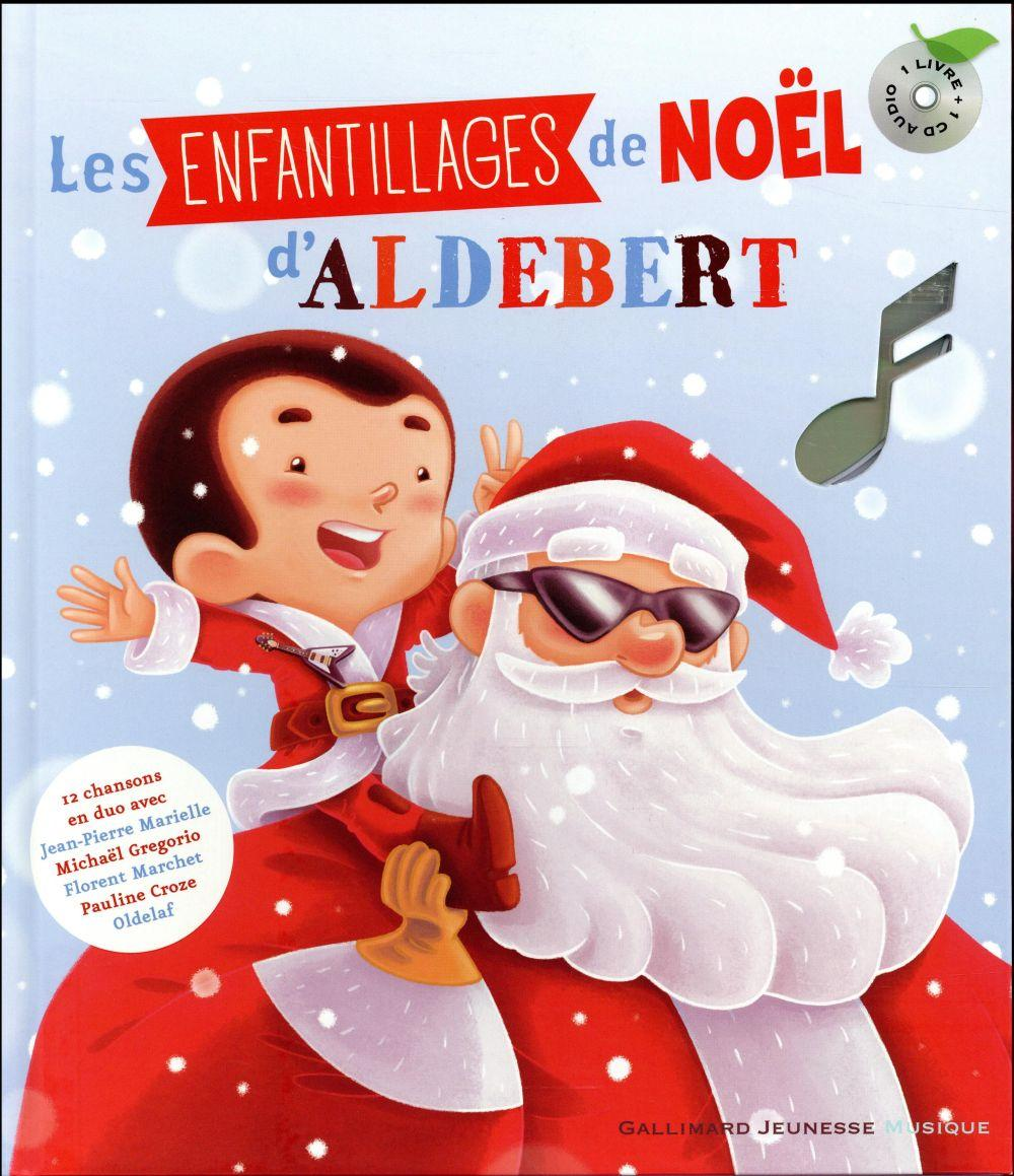 Enfantillages de Noël  - Aldebert