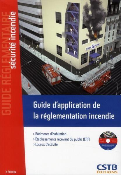 livre guide d 39 application de la r glementation incendie b timents d 39 habitation erp locaux. Black Bedroom Furniture Sets. Home Design Ideas