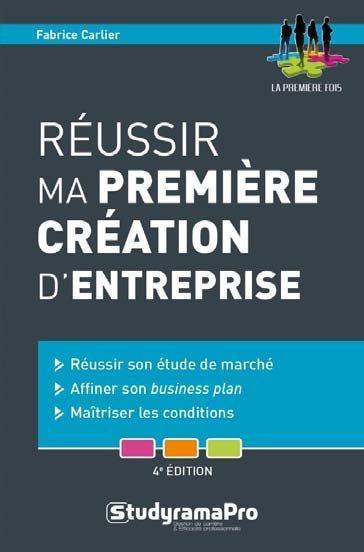 3cfb6413d7929c Réussir ma première création d entreprise   réussir son étude de marché,  affiner son business.