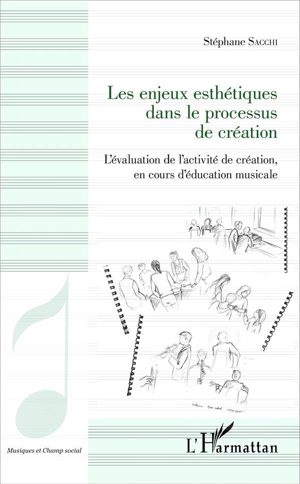 Vente Livre :                                    Les enjeux esthetiques dans le processus de creation - l'evaluation de l'activite de creation, en co                                      - Sacchi Stephane