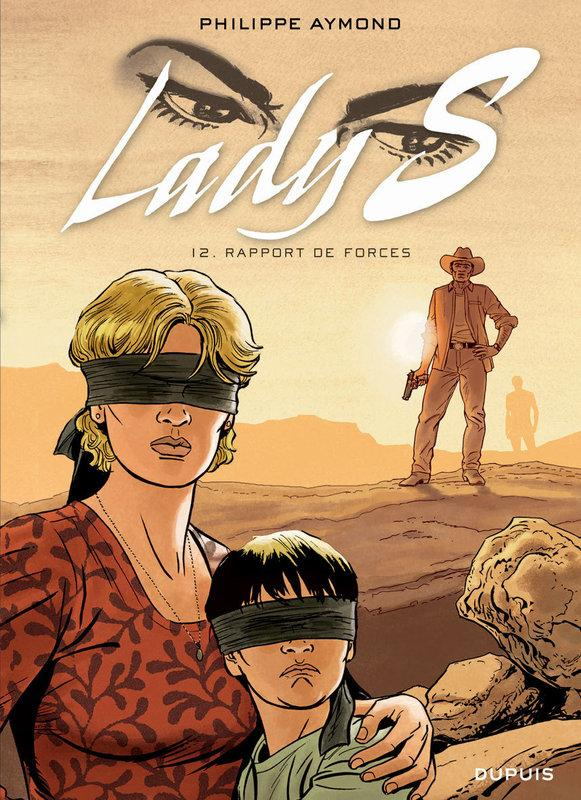 Lady S. t.12 ; rapport de forces  - Philippe Aymond