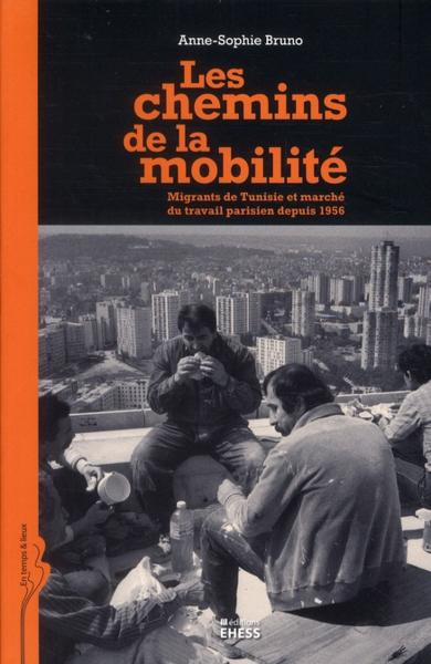 Résultats de recherche d'images pour «Les chemins de la mobilité. Migrants de Tunisie et marché du travail parisien»