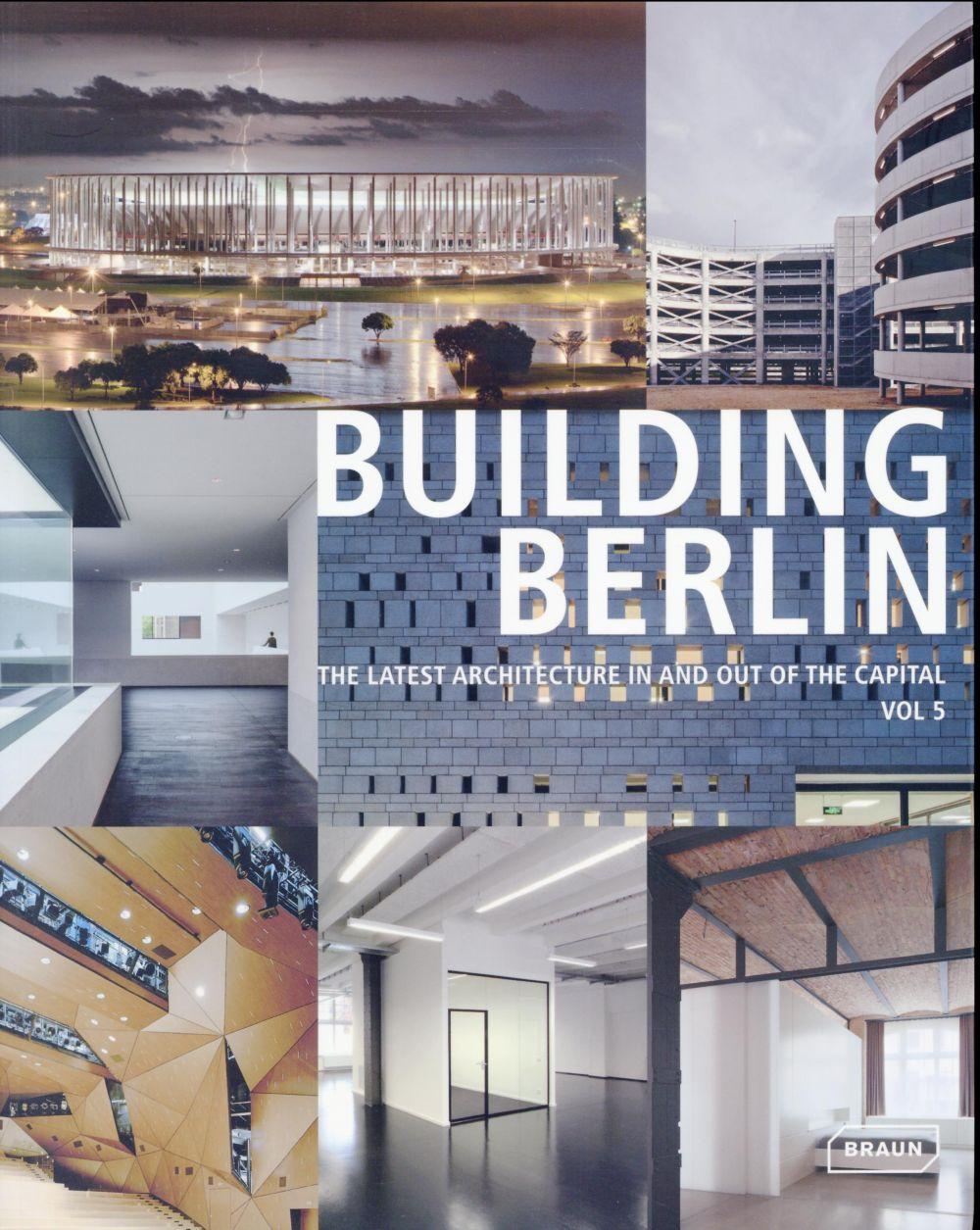 Building Berlin t.5 ; the latest architecture in and out of the capital  - Collectif